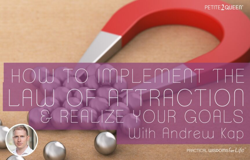 How to Implement the Law of Attraction and Realize Your Goals