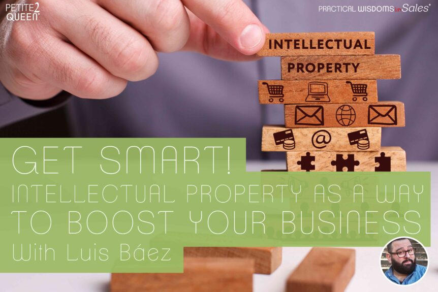 Get Smart! Intellectual Property as a Way to Boost Your Business - Luis Báez
