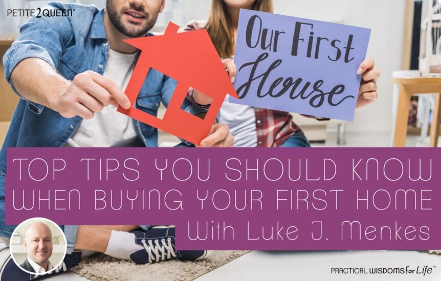 Top Tips You Should Know When Buying Your First Home