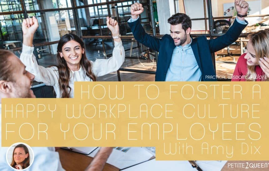 How to Foster a Happy Workplace Culture for Your Employees