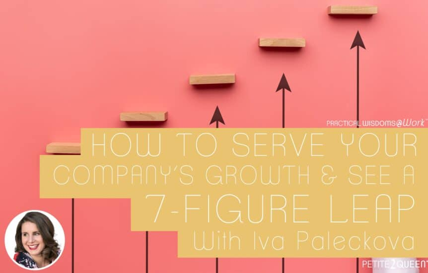How to SERVE Your Company's Growth and See a 7-Figure Leap