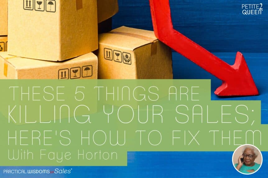 These 5 Things are Killing Your Sales; Here's How to Fix Them