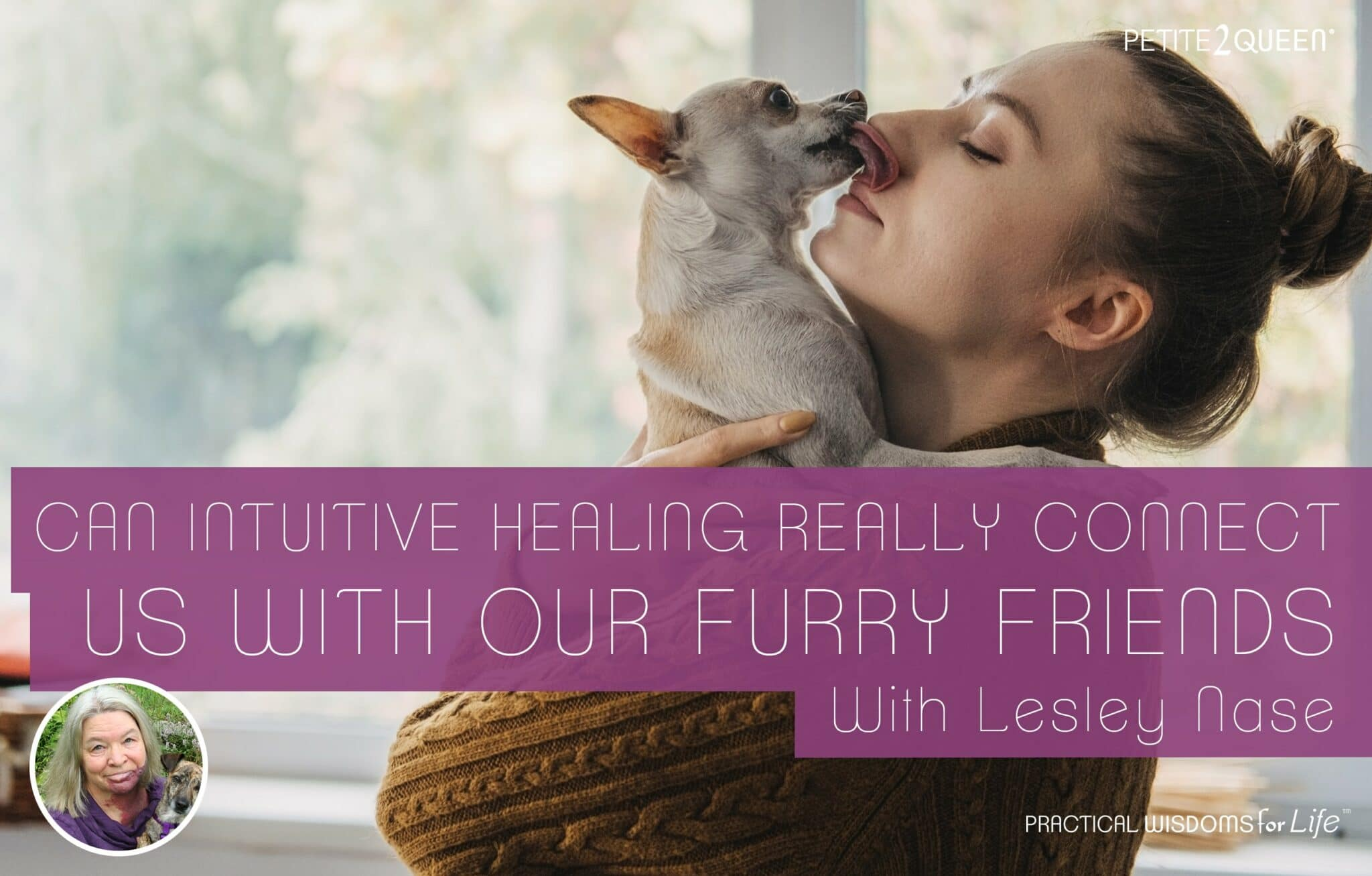 Can Intuitive Healing Really Connect Us With Our Fuzzy Friends? - Lesley Nase