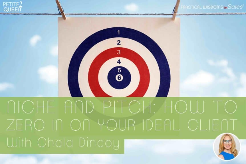 Niche and Pitch: How to Zero in on Your Ideal Client