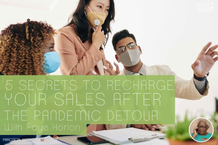 5 Secrets to Recharge Your Sales After the Pandemic Detour - with Faye Horton