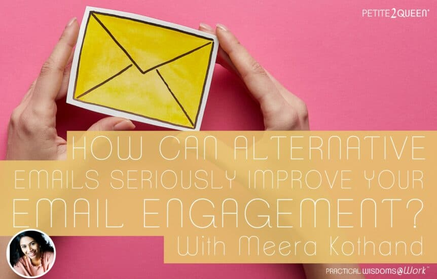 How Can Alternative Emails Seriously Improve Your Email Engagement? - Meera Kothand
